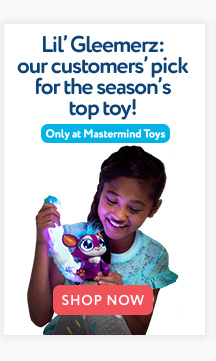 Lil' Gleemerz: our customers' pick for the season's top toy! - Shop Now