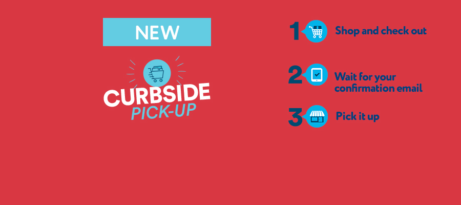 Curbside Pick-up now available at select stores!