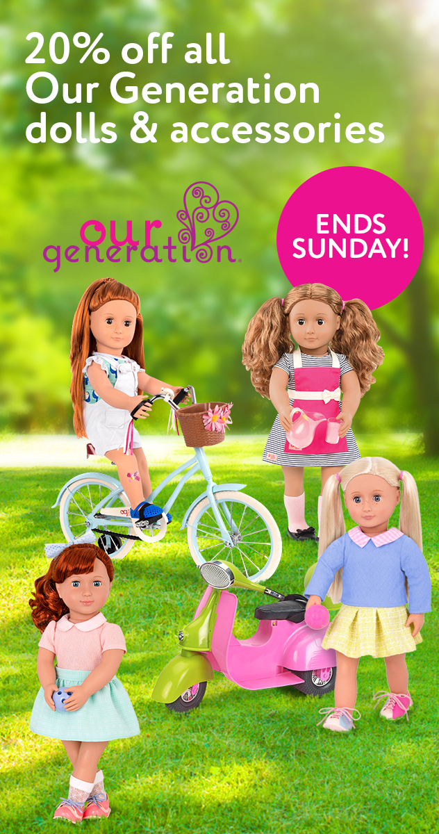 20% off all Our Generation dolls & accessories